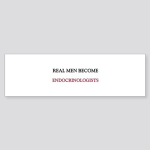 Real Men Become Endocrinologists Bumper Sticker